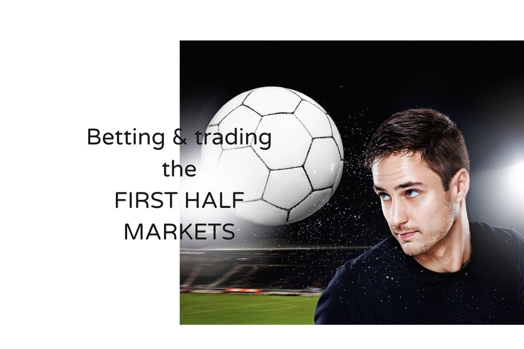 How to bet and trade the first half markets