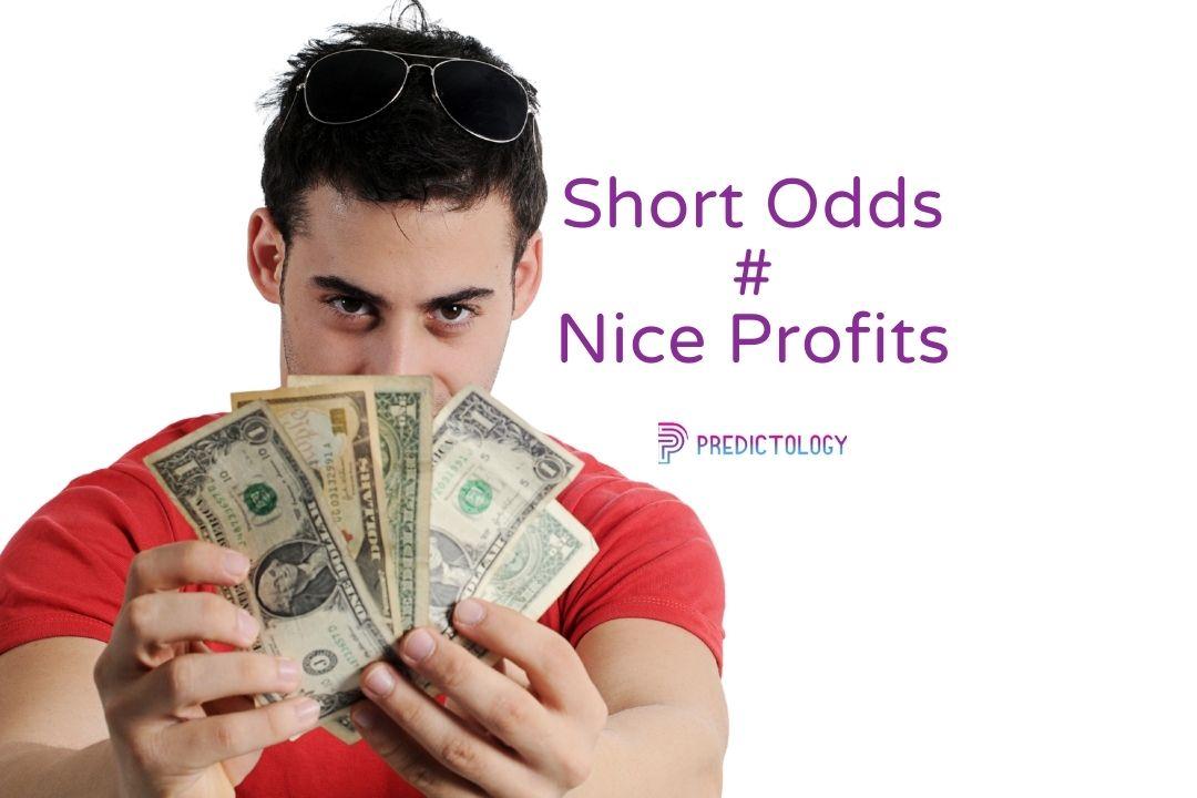 short odds nice profits