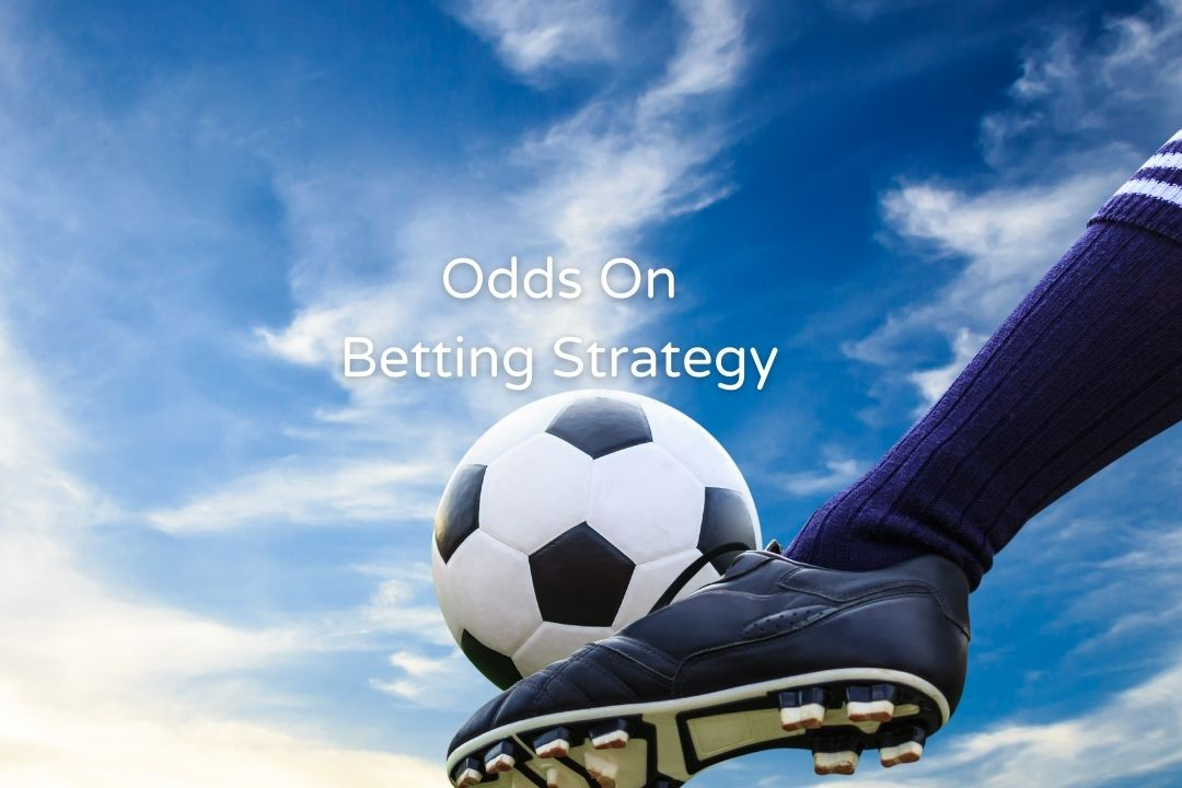Odds On Betting Strategy